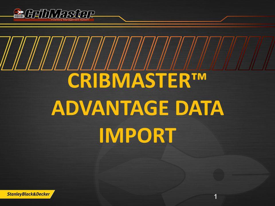 CribMaster™ Advantage Data Import