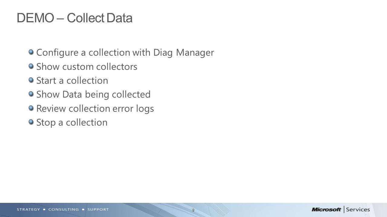 DEMO – Collect Data Configure a collection with Diag Manager