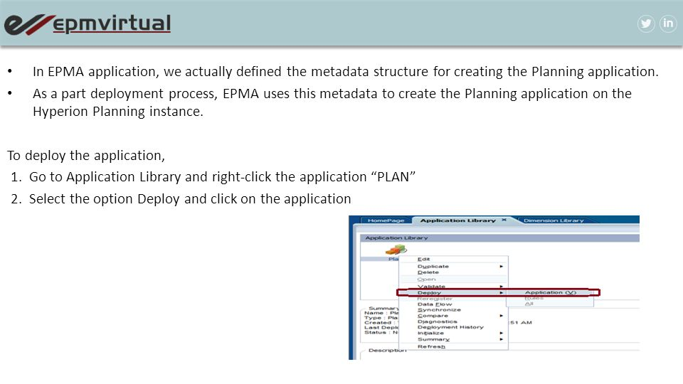 In EPMA application, we actually defined the metadata structure for creating the Planning application.