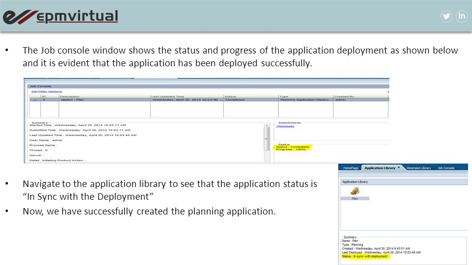 The Job console window shows the status and progress of the application deployment as shown below and it is evident that the application has been deployed successfully.