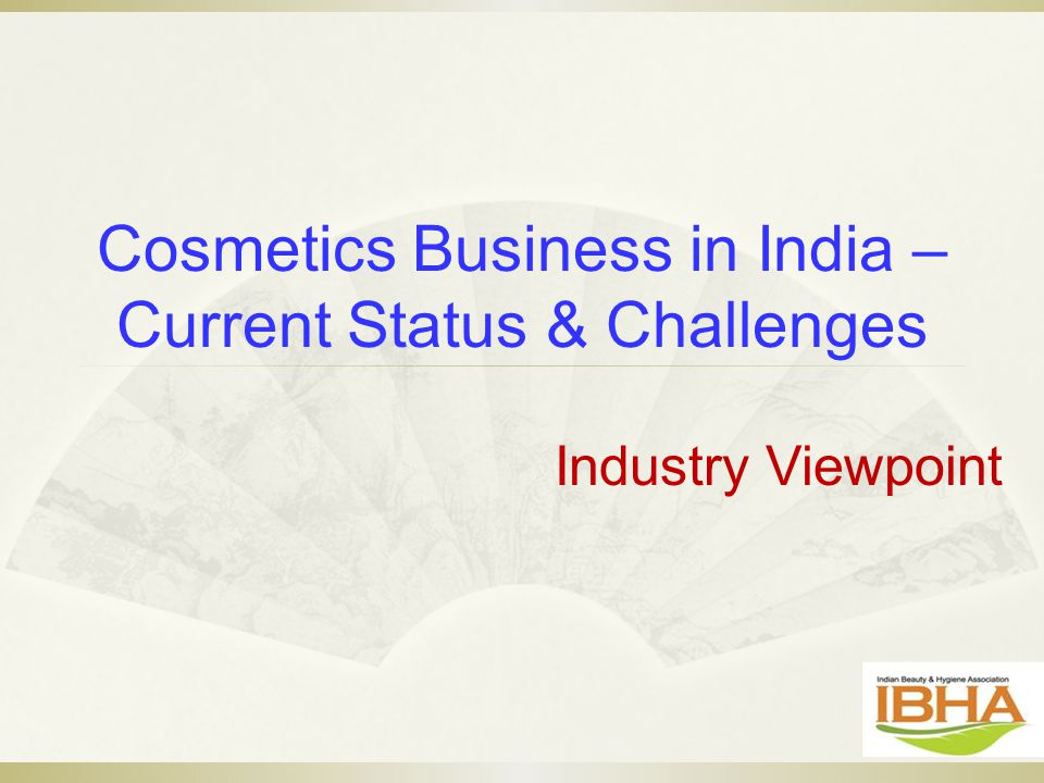Cosmetics Business in India – Current Status & Challenges