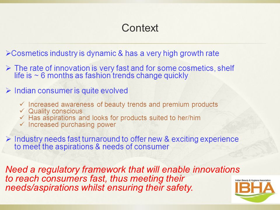 Context Cosmetics industry is dynamic & has a very high growth rate.
