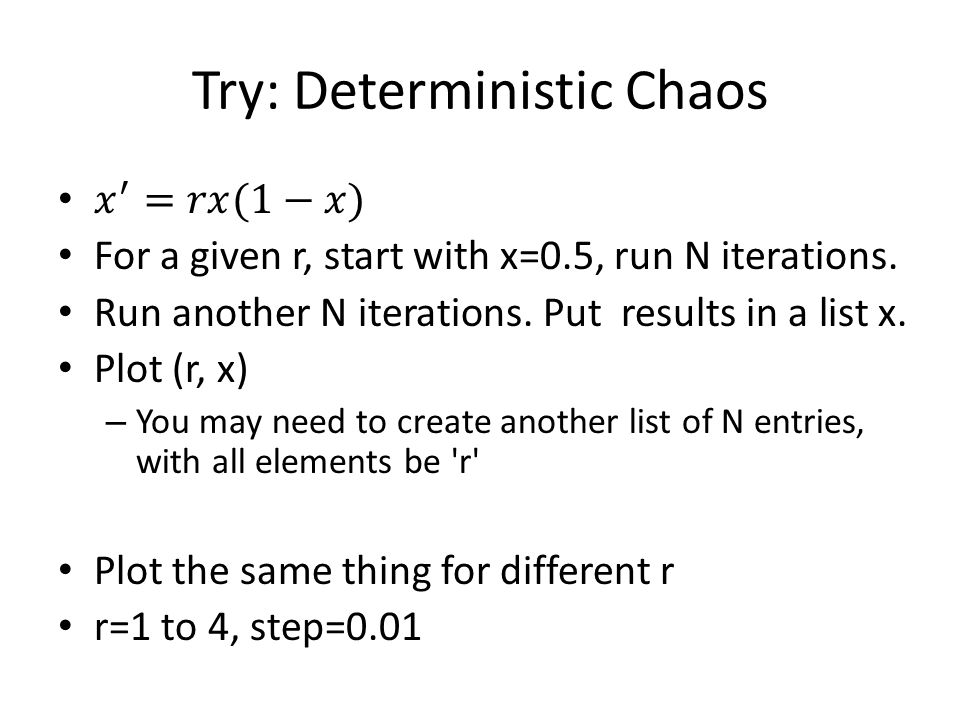 Try: Deterministic Chaos