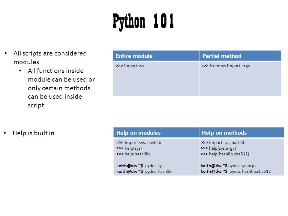 Python 101 All scripts are considered modules