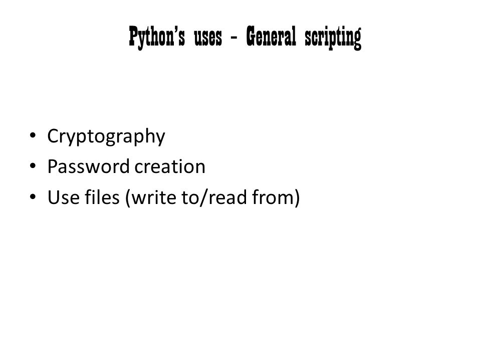 Python's uses – General scripting