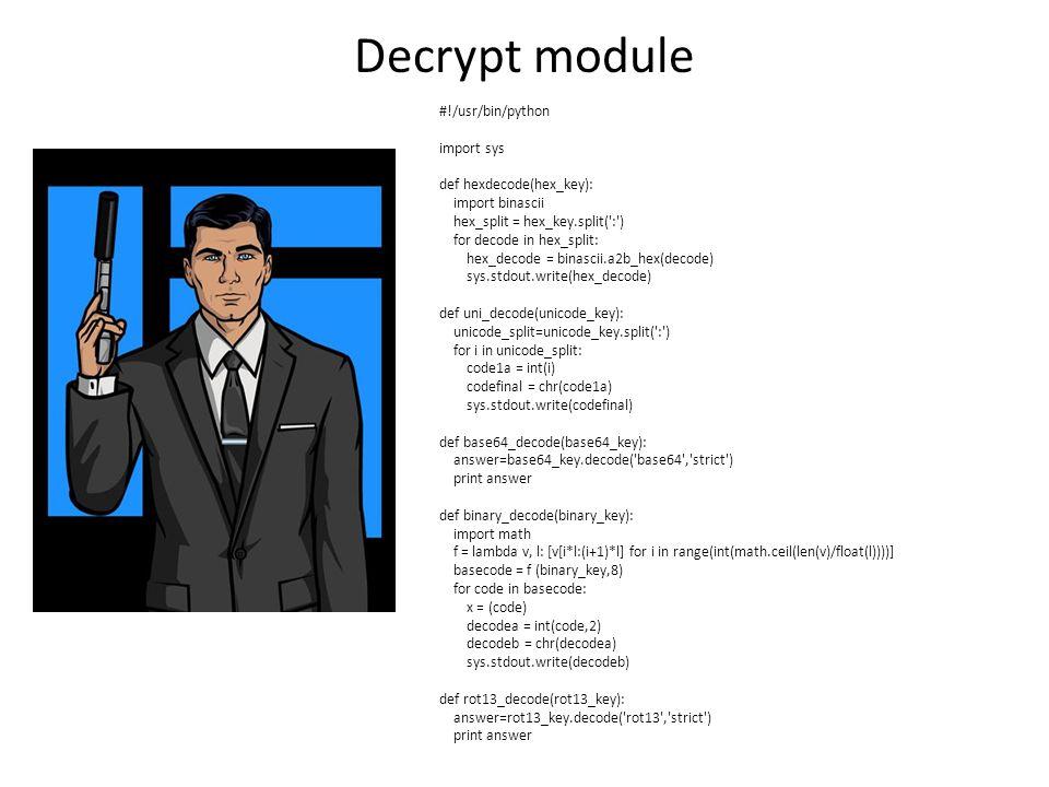 Decrypt module #!/usr/bin/python import sys def hexdecode(hex_key):