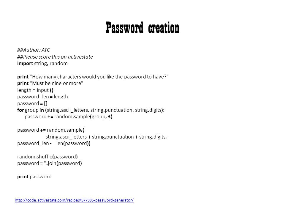 Password creation ##Author: ATC ##Please score this on activestate