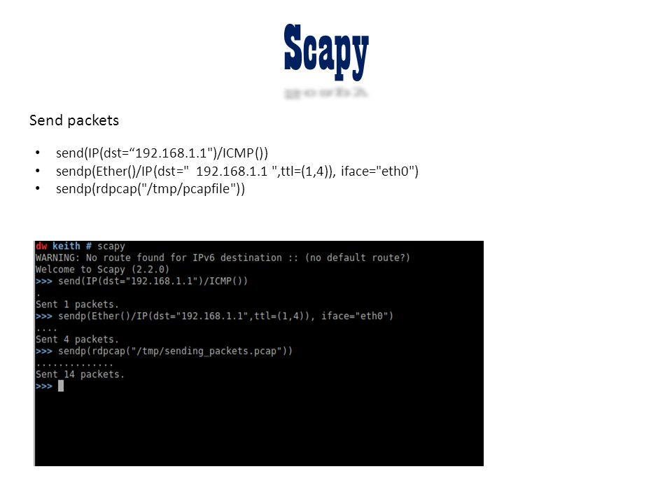 Scapy Send packets send(IP(dst= 192.168.1.1 )/ICMP())