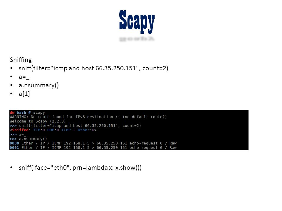 Scapy Sniffing sniff(filter= icmp and host 66.35.250.151 , count=2)