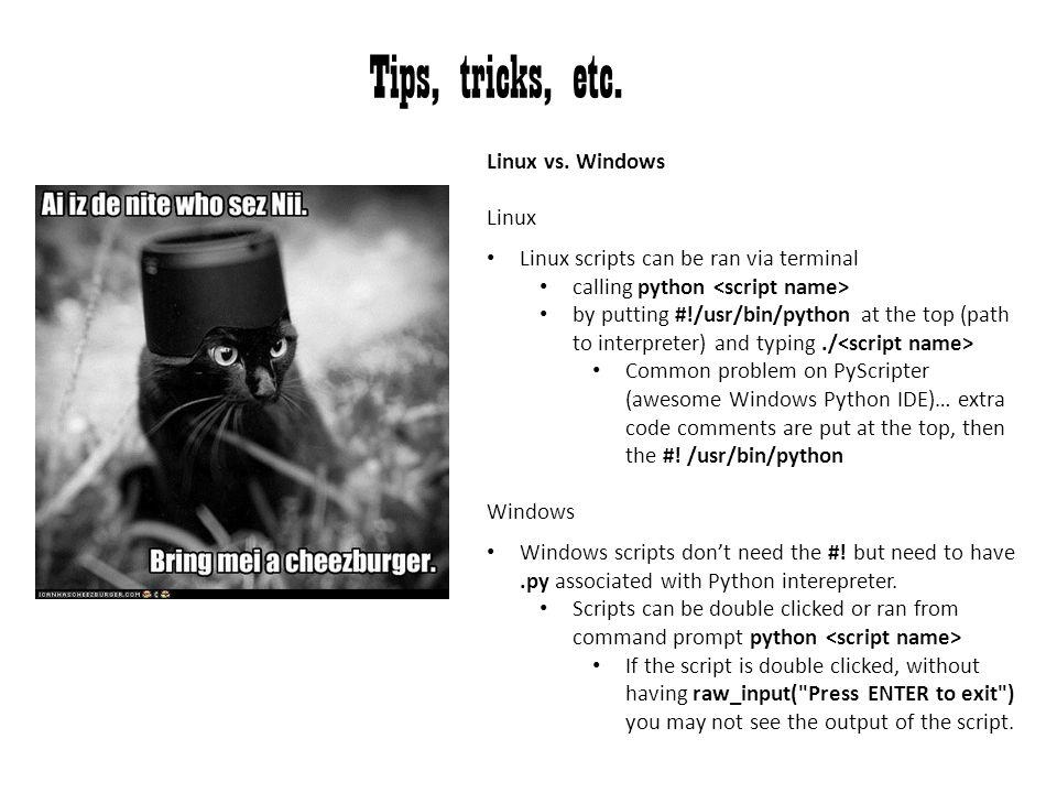 Tips, tricks, etc. Linux vs. Windows Linux