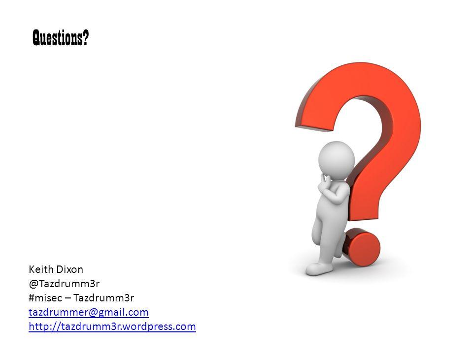 Questions Keith Dixon @Tazdrumm3r #misec – Tazdrumm3r