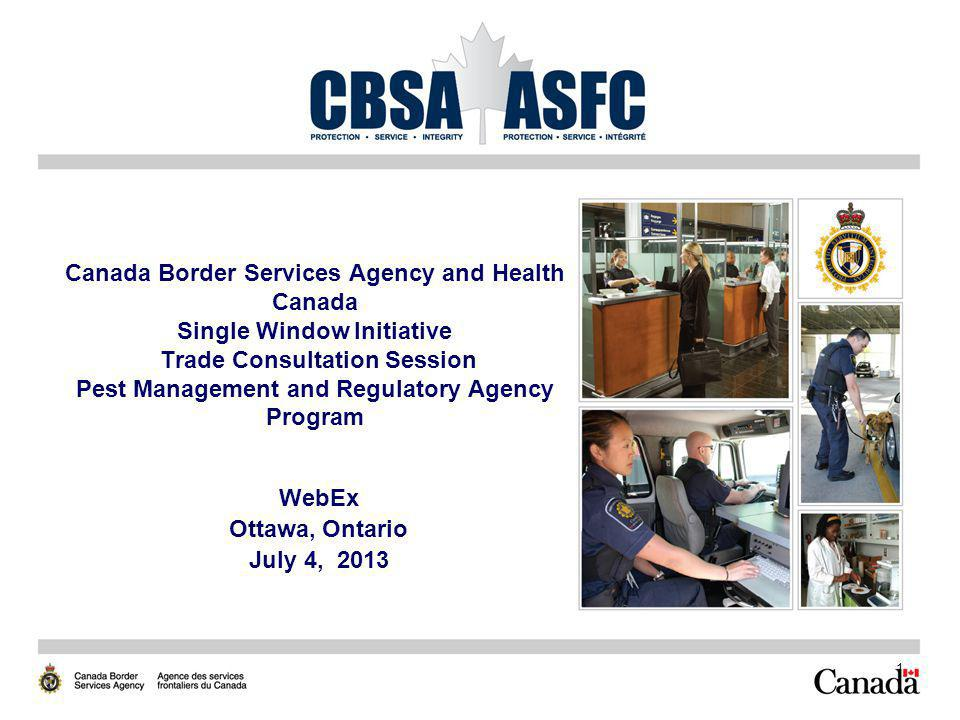 Canada Border Services Agency and Health Canada Single Window Initiative Trade Consultation Session Pest Management and Regulatory Agency Program