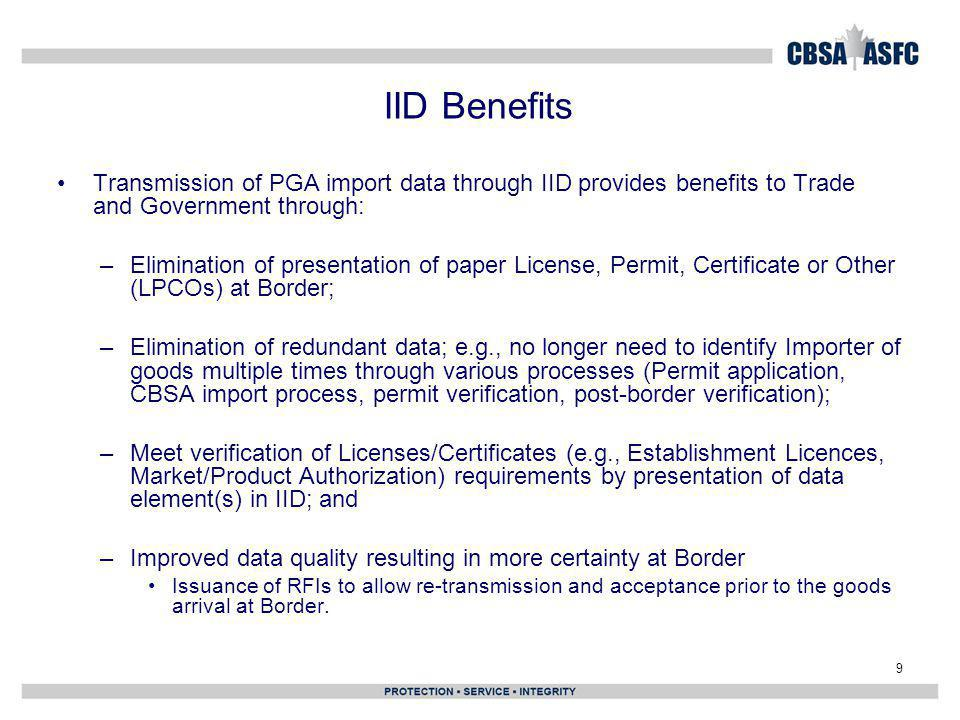 IID Benefits Transmission of PGA import data through IID provides benefits to Trade and Government through: