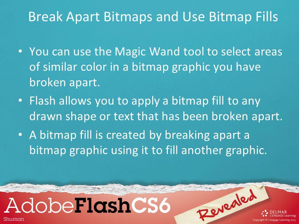 Break Apart Bitmaps and Use Bitmap Fills