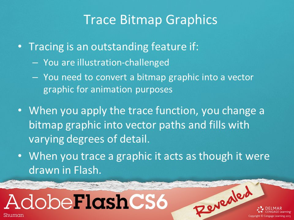 Trace Bitmap Graphics Tracing is an outstanding feature if: