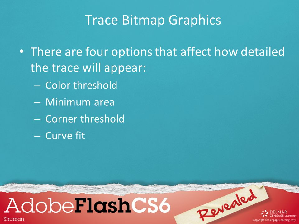 Trace Bitmap Graphics There are four options that affect how detailed the trace will appear: Color threshold.
