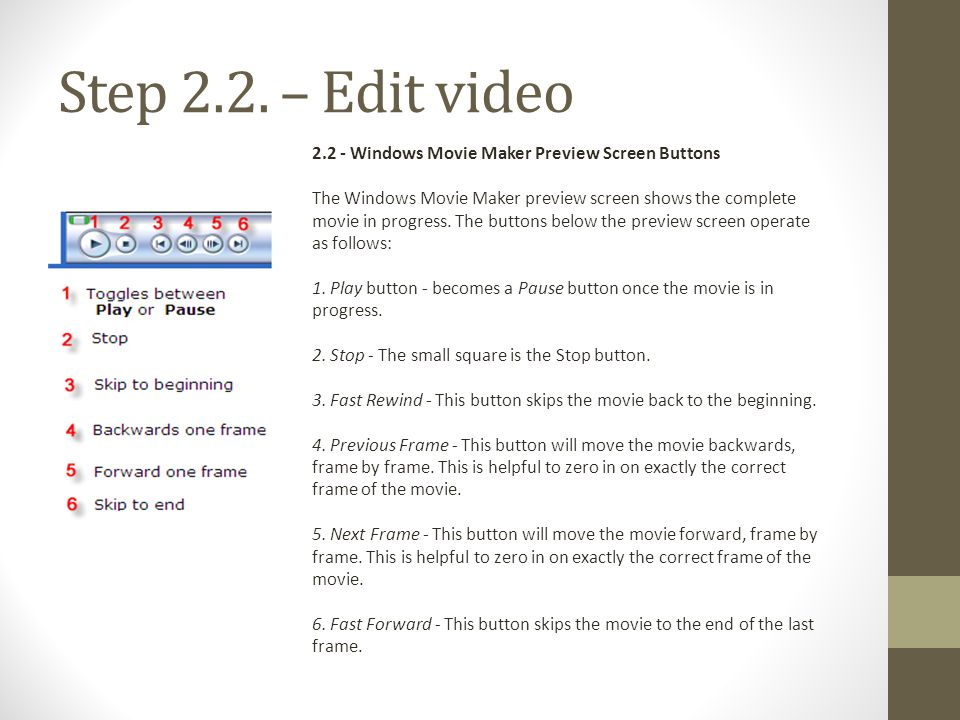Step 2.2. – Edit video 2.2 - Windows Movie Maker Preview Screen Buttons.