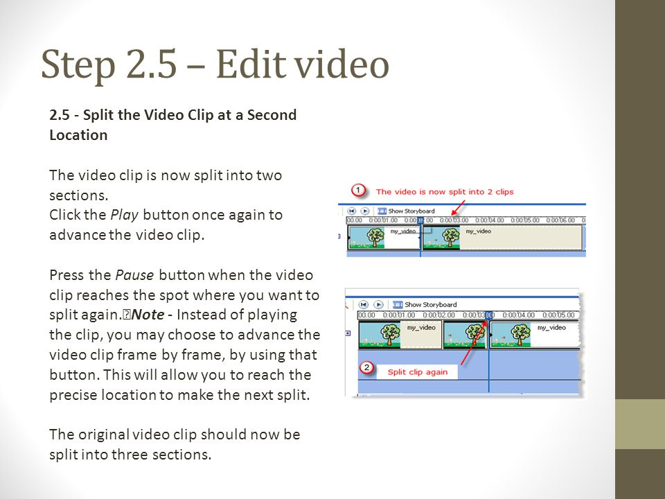 Step 2.5 – Edit video Split the Video Clip at a Second Location