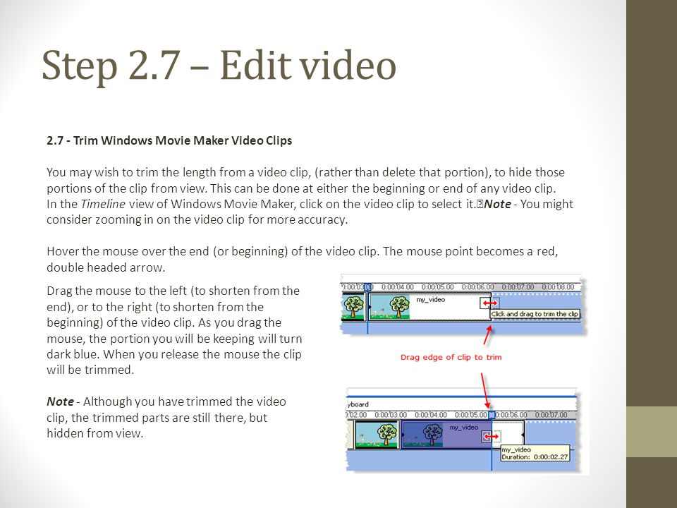 Step 2.7 – Edit video 2.7 - Trim Windows Movie Maker Video Clips