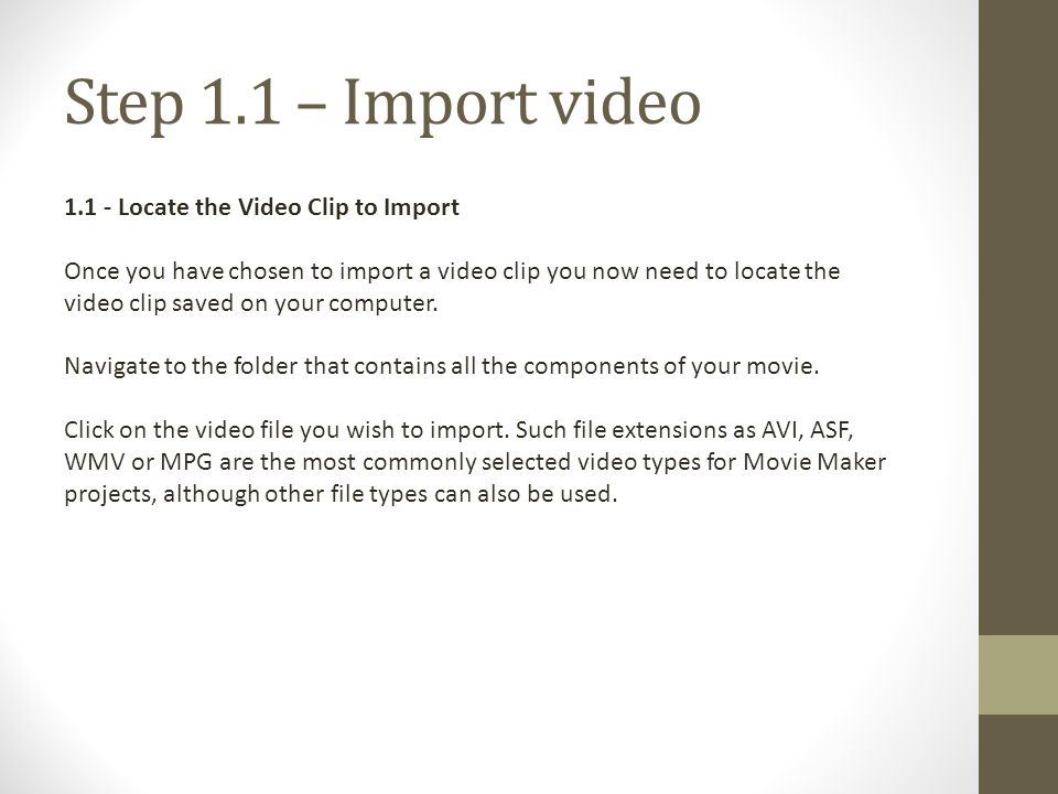 Step 1.1 – Import video 1.1 - Locate the Video Clip to Import
