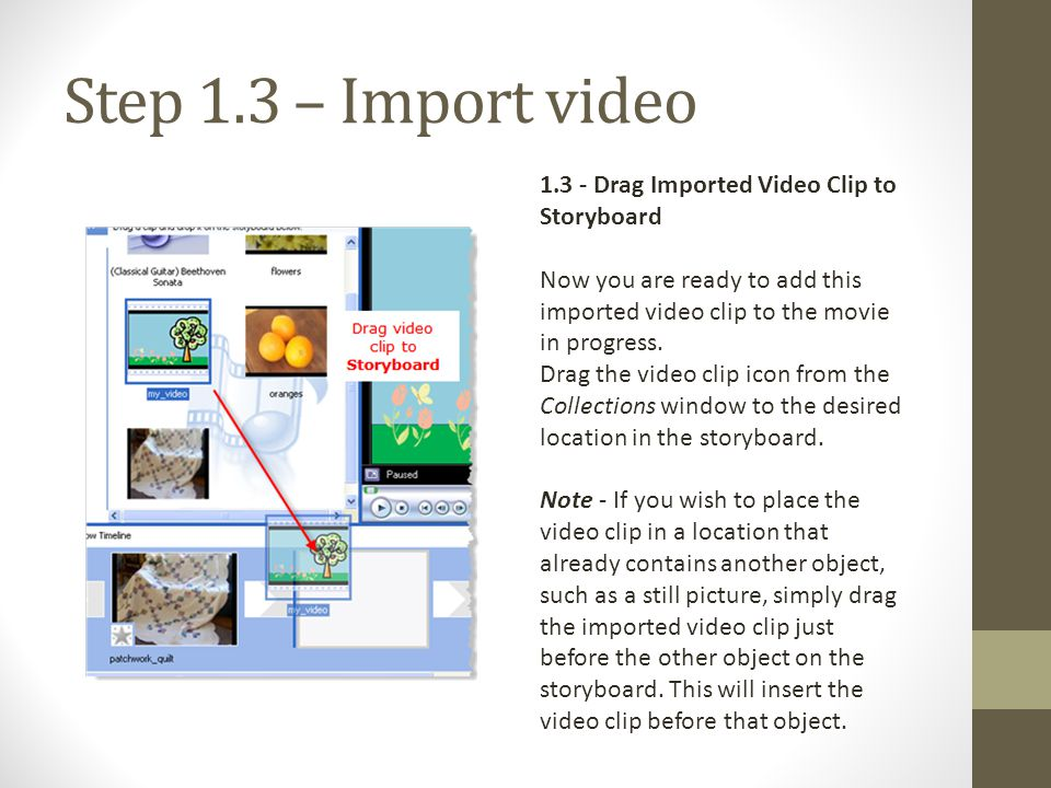 Step 1.3 – Import video 1.3 - Drag Imported Video Clip to Storyboard
