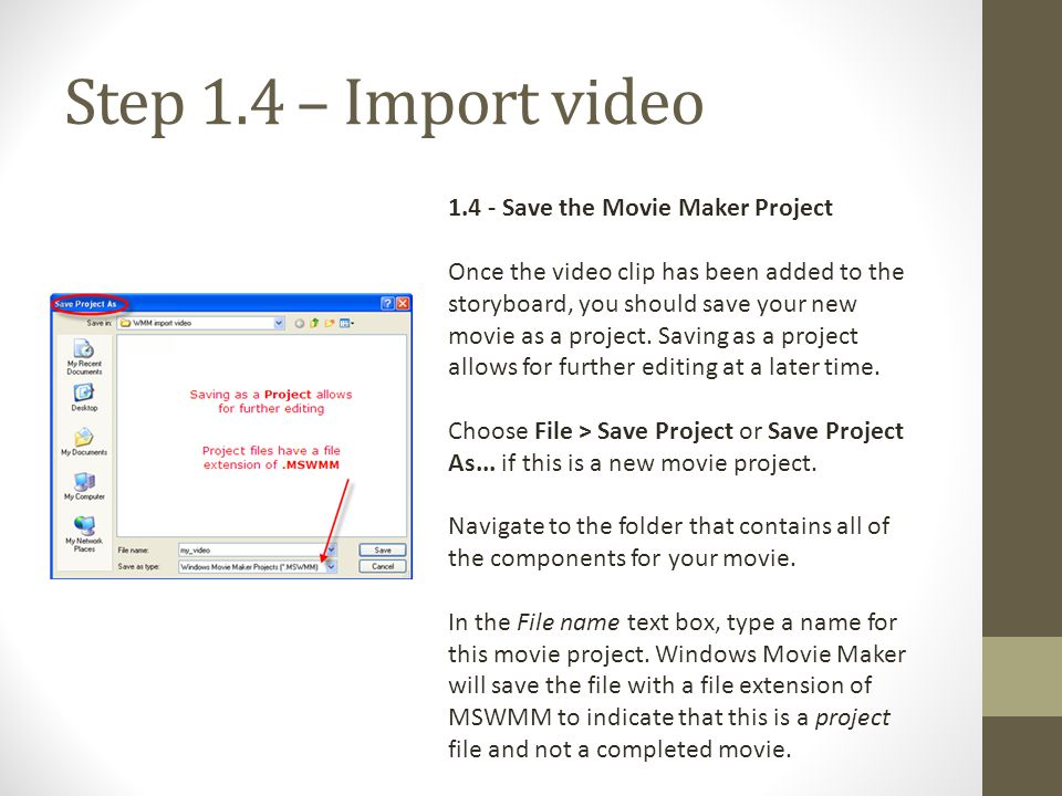 Step 1.4 – Import video 1.4 - Save the Movie Maker Project