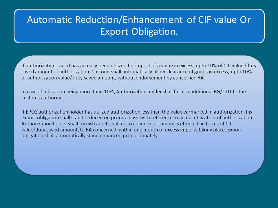 Automatic Reduction/Enhancement of CIF value Or Export Obligation.