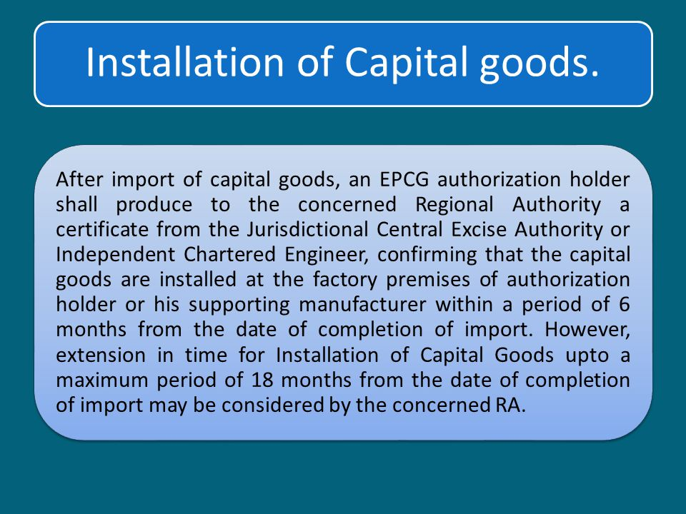 Installation of Capital goods.
