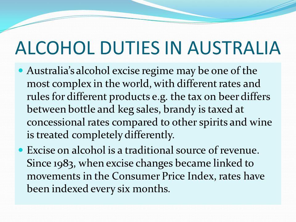 ALCOHOL DUTIES IN AUSTRALIA