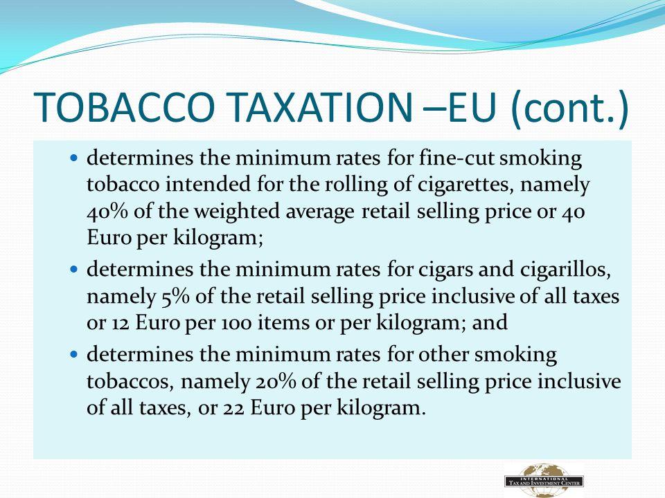 TOBACCO TAXATION –EU (cont.)