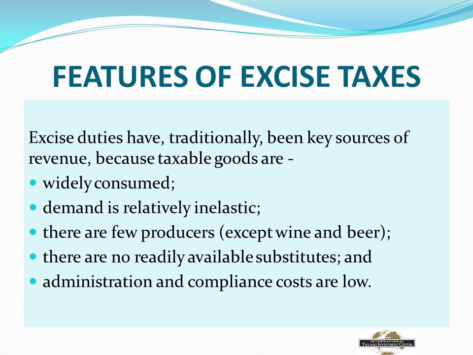 FEATURES OF EXCISE TAXES