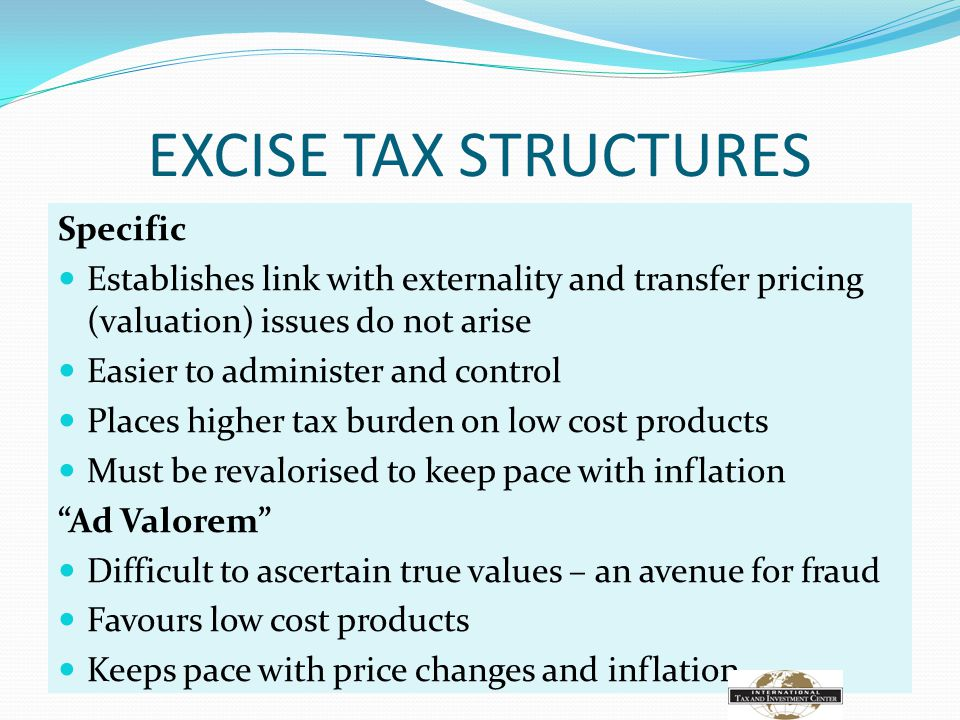 EXCISE TAX STRUCTURES Specific