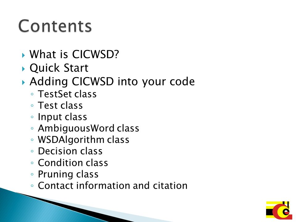 Contents What is CICWSD Quick Start Adding CICWSD into your code
