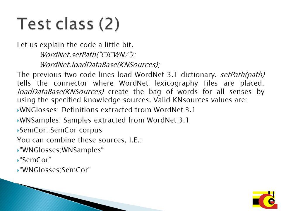 Test class (2) Let us explain the code a little bit.