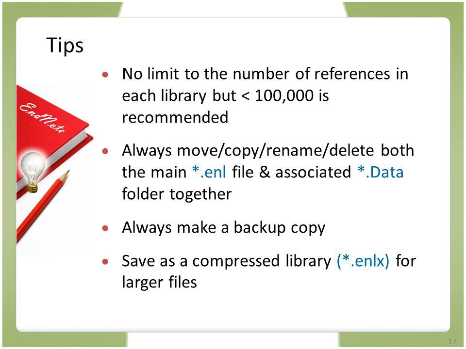 Tips No limit to the number of references in each library but < 100,000 is recommended.