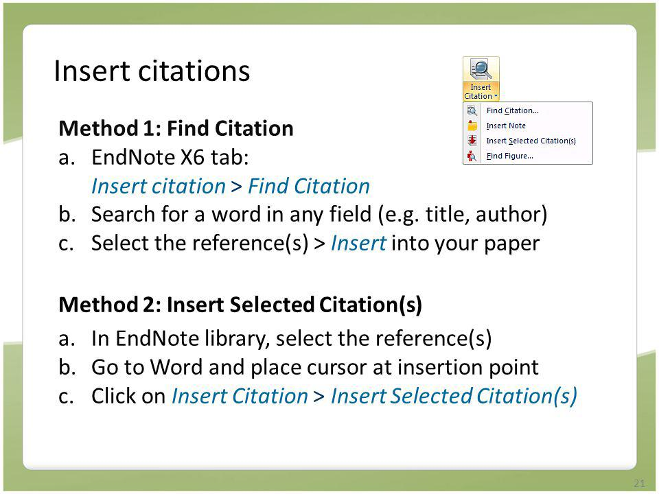 Insert citations Method 1: Find Citation a. EndNote X6 tab: