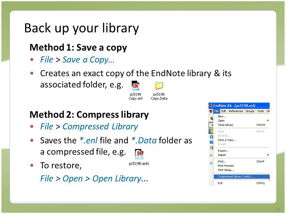 Back up your library Method 1: Save a copy Method 2: Compress library
