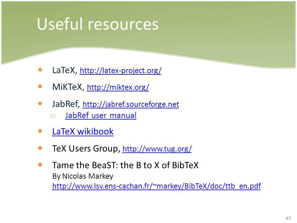 Useful resources LaTeX, http://latex-project.org/