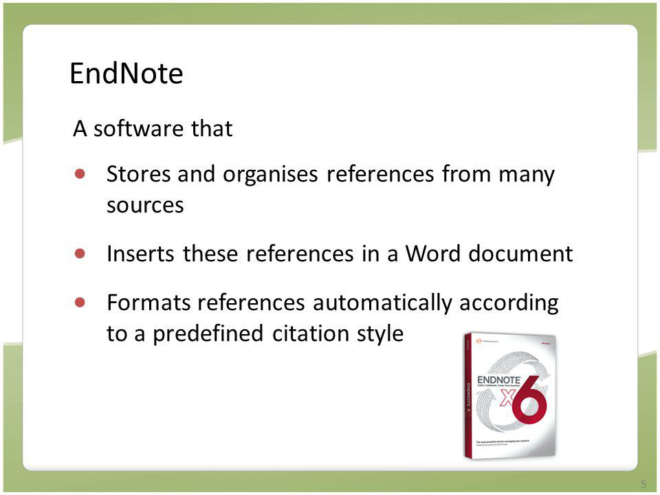 EndNote A software that