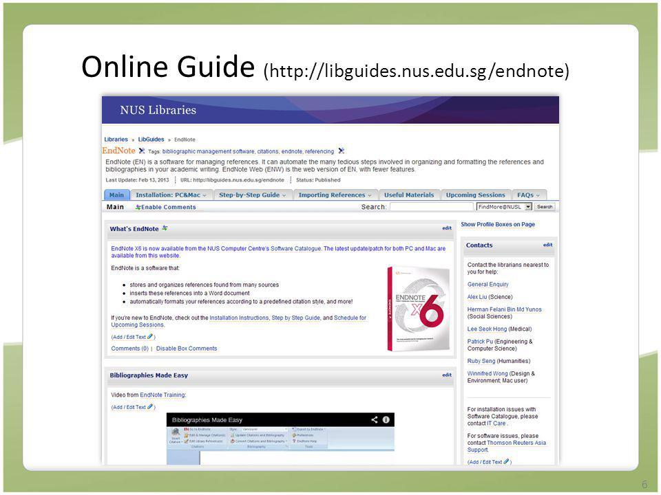 Online Guide (http://libguides.nus.edu.sg/endnote)