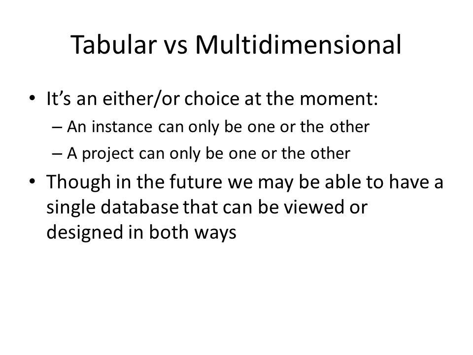 Tabular vs Multidimensional