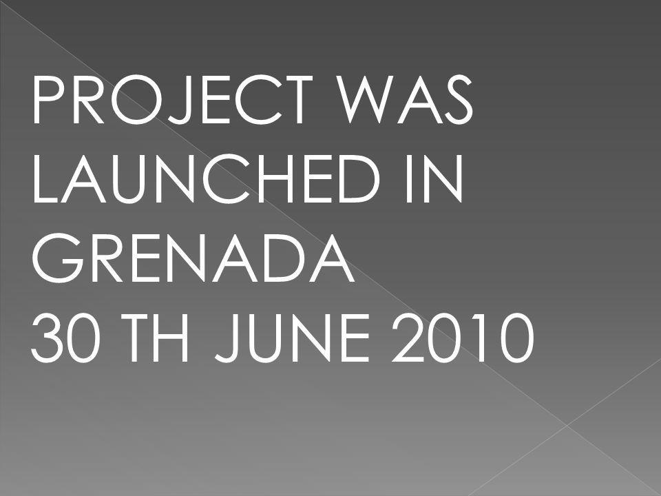 PROJECT WAS LAUNCHED IN GRENADA
