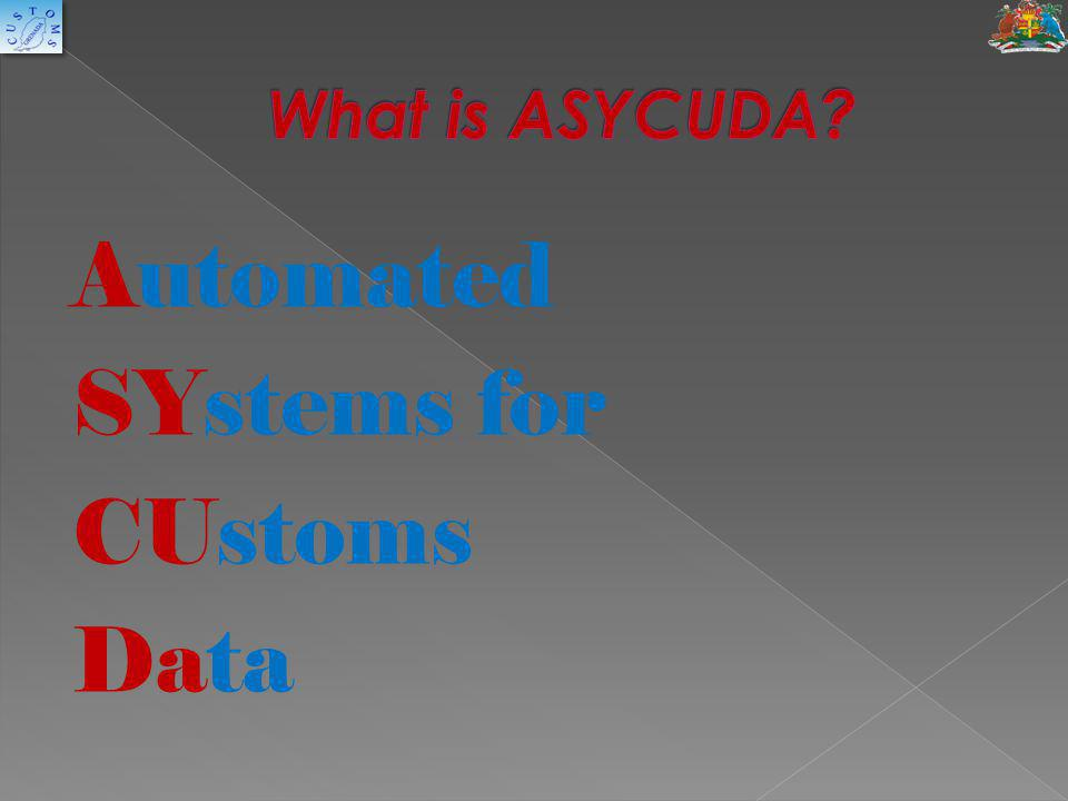Automated SYstems for CUstoms Data