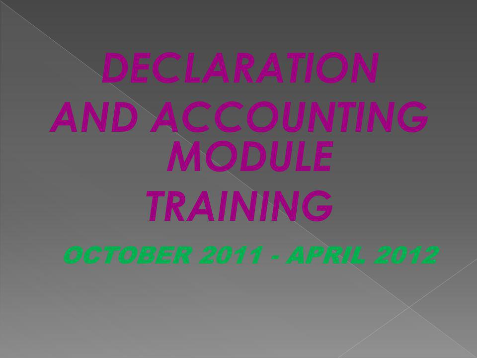 DECLARATION AND ACCOUNTING MODULE TRAINING
