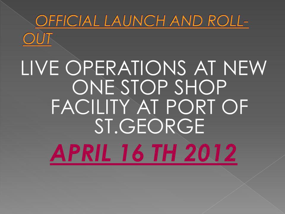 OFFICIAL LAUNCH AND ROLL-OUT