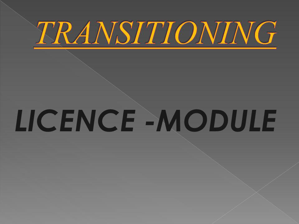 TRANSITIONING LICENCE -MODULE