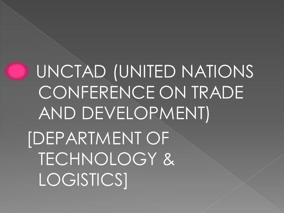 UNCTAD (UNITED NATIONS CONFERENCE ON TRADE AND DEVELOPMENT)