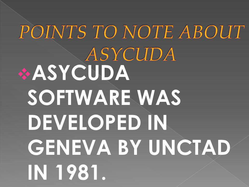 POINTS TO NOTE ABOUT ASYCUDA