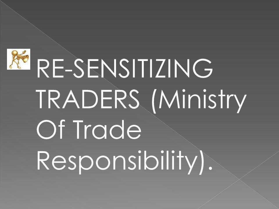 RE-SENSITIZING TRADERS (Ministry Of Trade