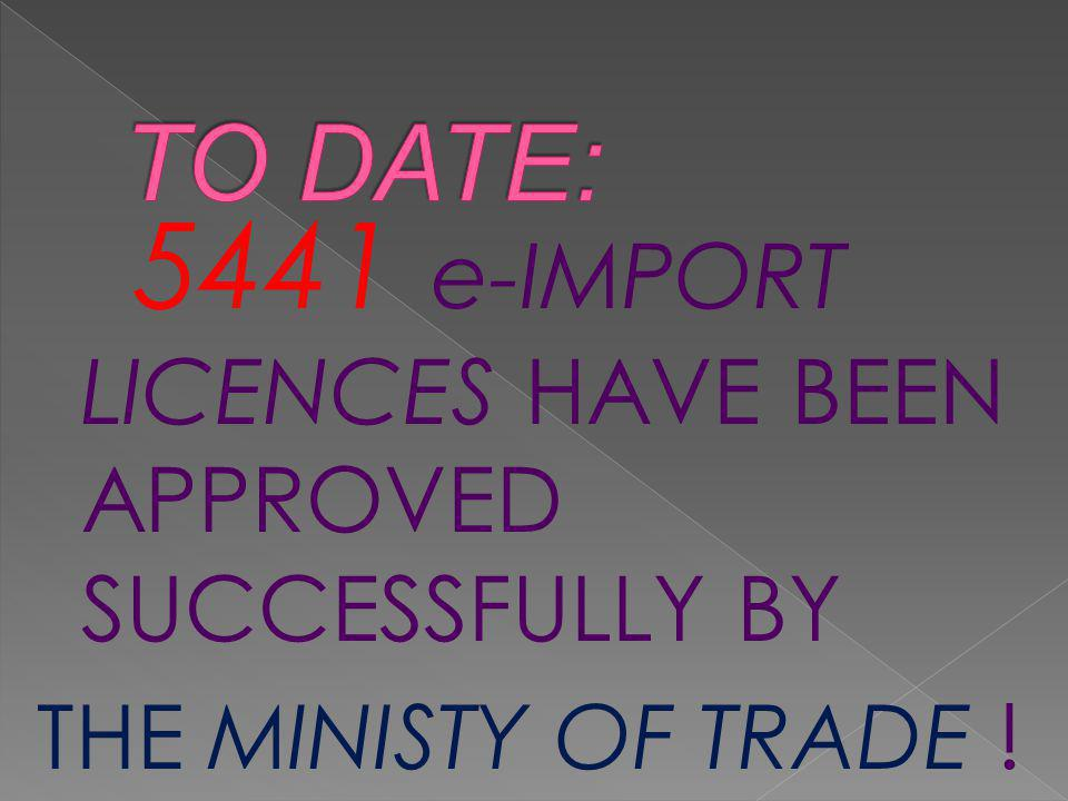 5441 e-IMPORT LICENCES HAVE BEEN APPROVED SUCCESSFULLY BY